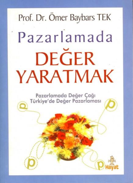 Pazarlamada Deger Yaratmak; Pazarlamada Deger Cagi Türkiye'de Deger Pazarlama