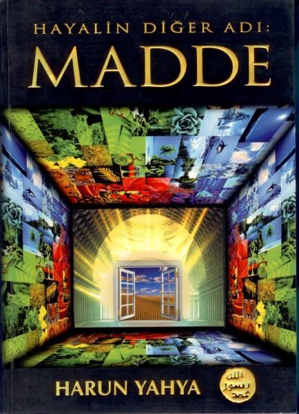 Hayalin Diger Adi: Madde