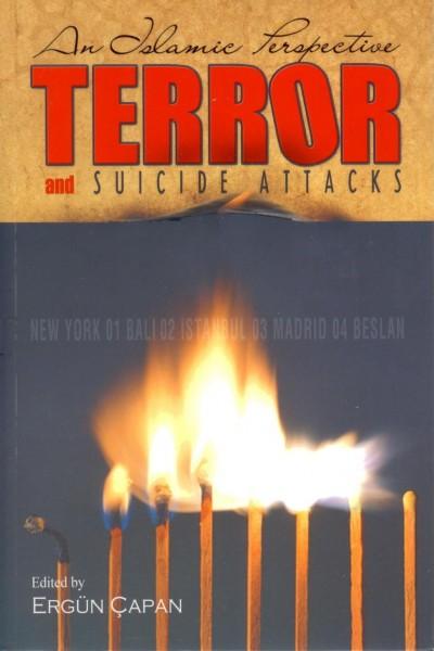 Terror and Suicide Attacks: An Islamic Perspective(Islama Göre Terör ve Intihar)