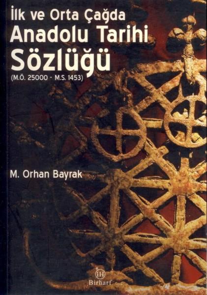 Ilk ve Orta Cagda Anadolu Tarihi Sözlügü