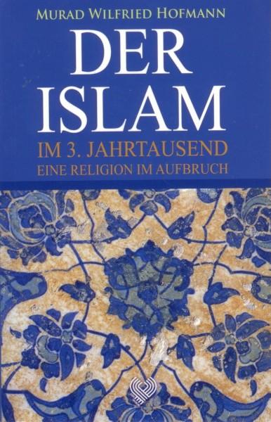 Der Islam Im 3. Jahrtausend Eine Religion Aufbruch