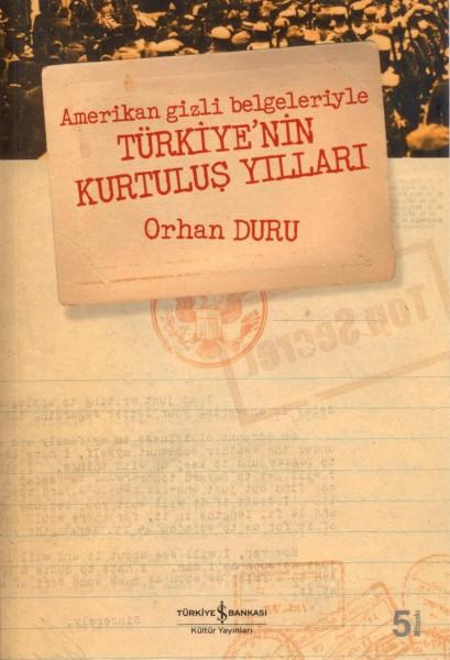 Amerikan Gizli Belgeleriyle Türkiyenin Kurtulu&#351