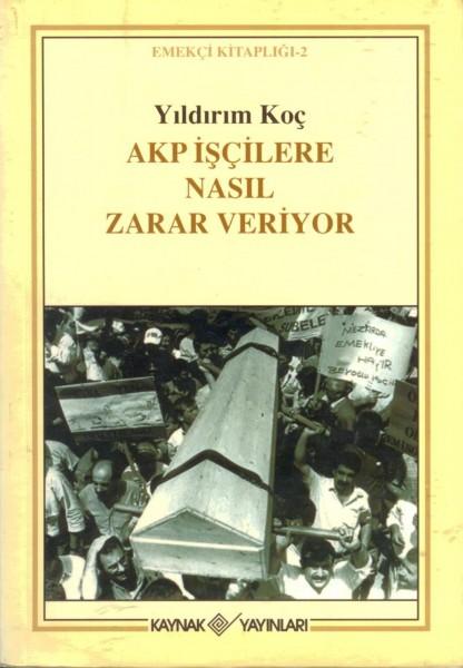 AKP Iscilere Nasil Zarar Veriyor