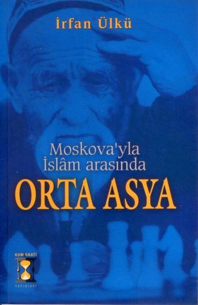 Moskova'yla Islam Arasinda Orta Asya