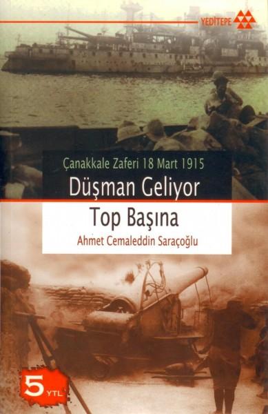 Canakkale Zaferi 18 Mart 1915| Düsman Geliyor Top Basina
