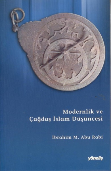 Modernlik ve Cagdas Islâm Düsüncesi