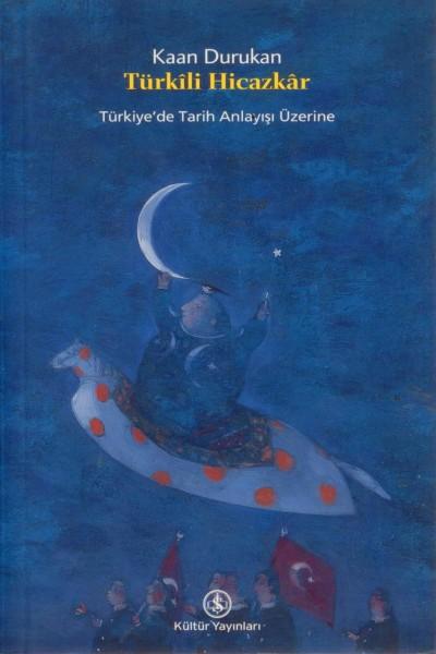 Türkili Hicazkar; Türkiye'de Tarih Anlayisi Üzerine
