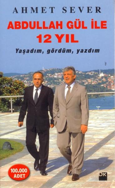 Abdullah Gül ile 12 Yil