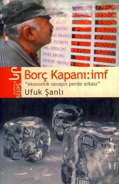 "Borc Kapani: Imf ""ekonomik Savasin Perde Arkasi"""