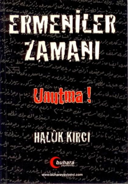 Ermeniler Zamani; Unutma!