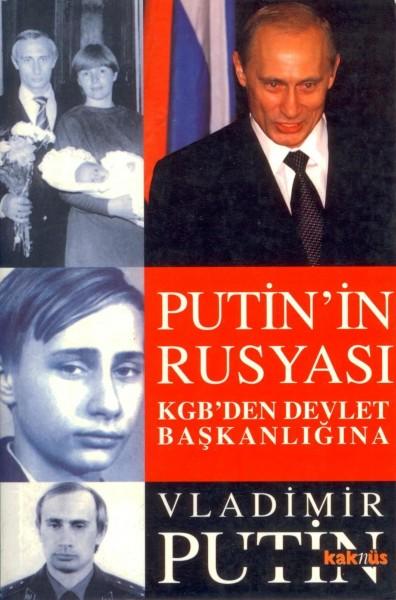 Putin'in Rusyasi; Kgb'den Devlet Baskanligina
