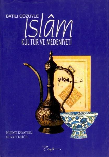 Batili Gözüyle Islam Kültür Ve Medeniyeti