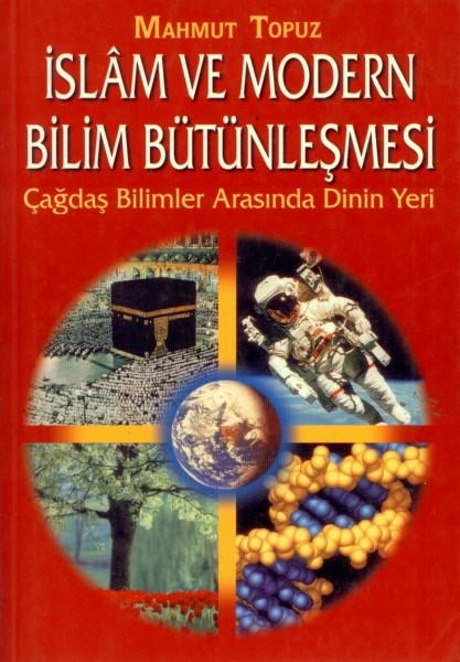 Islam Ve Modern Bilim Bütünlesmesi