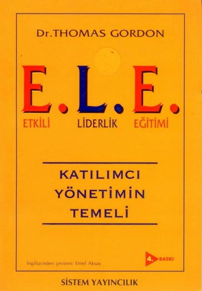 E.L.E. Etkili Liderlik Egitimi; Kayilimci Yönetimin Temeli