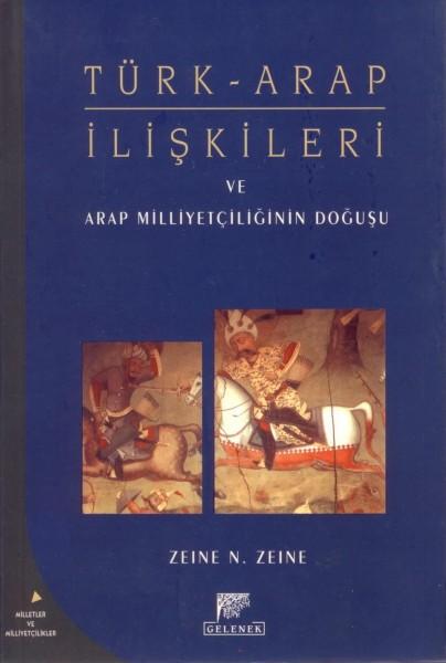 Türk - Arap Iliskileri ve Arap Milliyetciliginin Dogusu