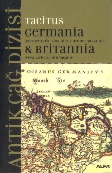 Germania & Britannia; Germenlerin Kökeni ve Durumu Hakkinda Veya Agricola'nin Yasami