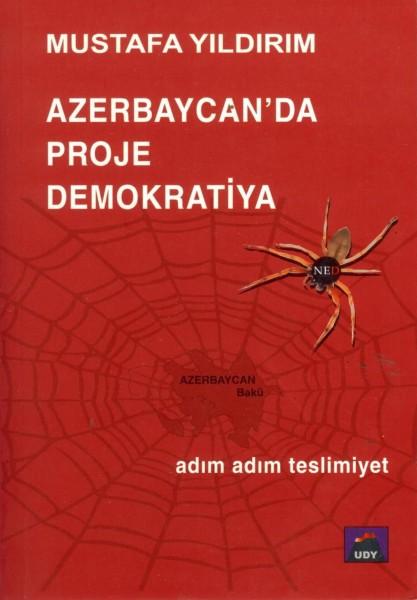Azerbaycanda Proje Demokratiya; Adim Adim Teslimiyet