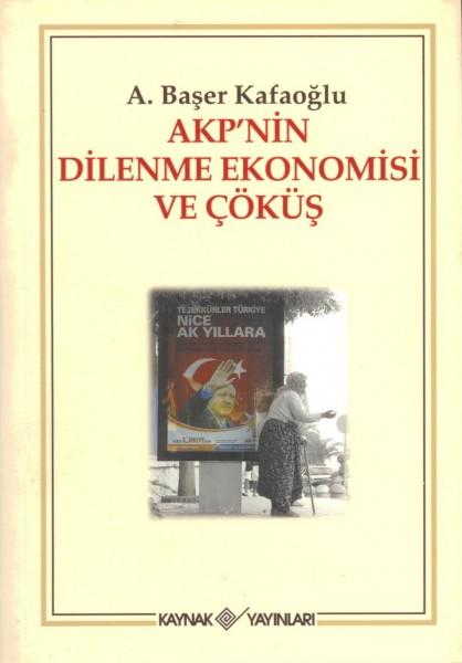 AKP'nin Dilenme Ekonomisi ve Cöküs