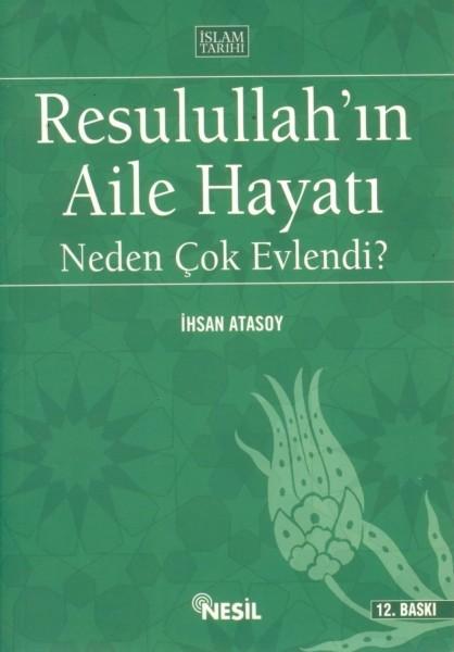 Resulullah'in Aile Hayati; Neden Cok Evlendi?