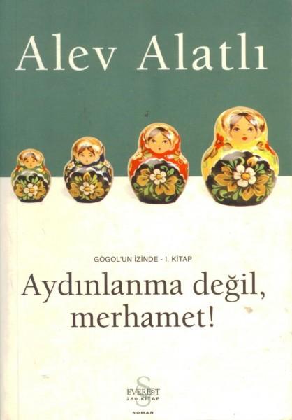 Aydinlanma Degil, Merhamet!; Gogol'un Izinde 1. Kitap