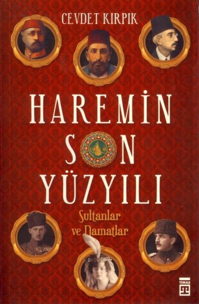 Haremin Son Yüzyili; Sultanlar ve Damatlar