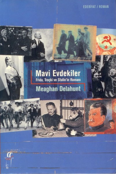 Mavi Evdekiler; Frida, Trocki ve Stalin'in Romani