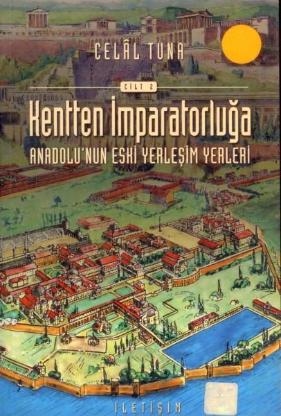 Kentten Imparatorluga (cilt 2);anadolu'nun Eski Yerlesim Yerleri