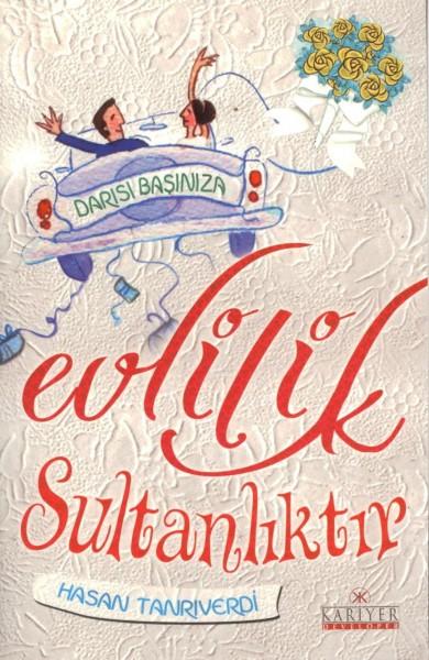 Evlilik Sultanliktir; Darisi Basiniza