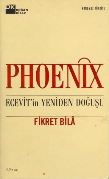 Phoenix/Ecevit'in Yeniden Dogusu