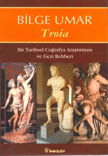 Troia; Bir Tarihsel Cografya Arastirmasi ve Gezi Rehberi