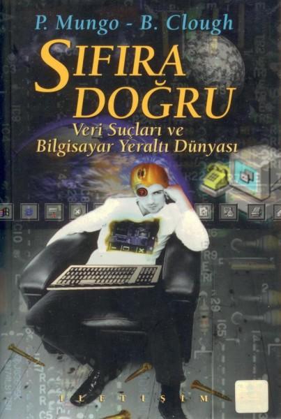 Sifira Dogru; Veri Suclari ve Bilgisayar Dünyasi