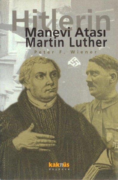 Hitler'in Manevi Atasi Martin Luther