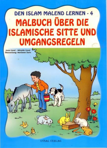 Den Islam Malend Lernen 4 - Malbuch Über Die Islamische Sitte Und Umgan