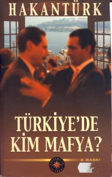 Türkiye'de Kim Mafya?