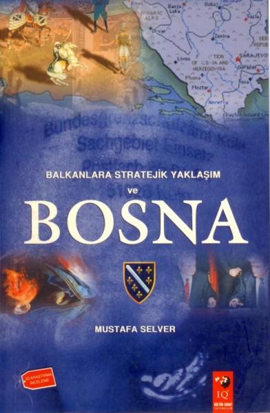 Balkanlara Stratejik Yaklasim ve Bosna