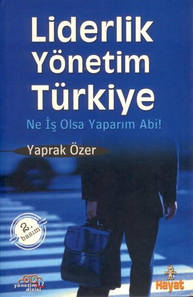 Liderlik, Yönetim, Türkiye; Ne Is Olsa Yaparim Abi!