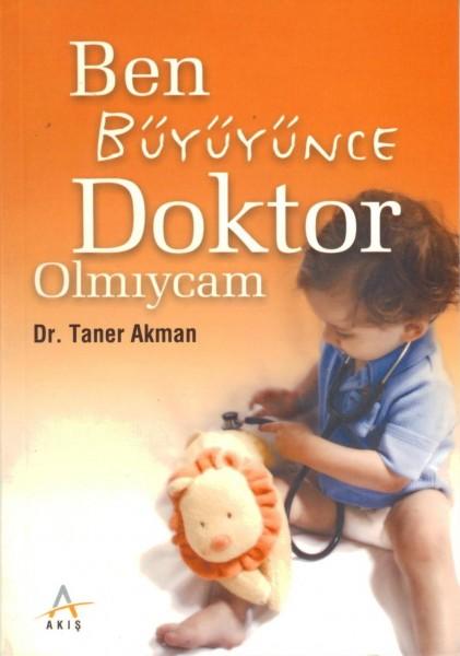Ben Büyüyünce Doktor Olmiycam