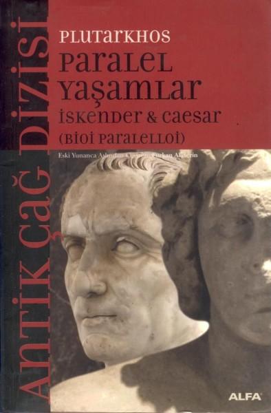 Iskender & Caesar / Paralel Yasamlar (Bioi Paraleloji)