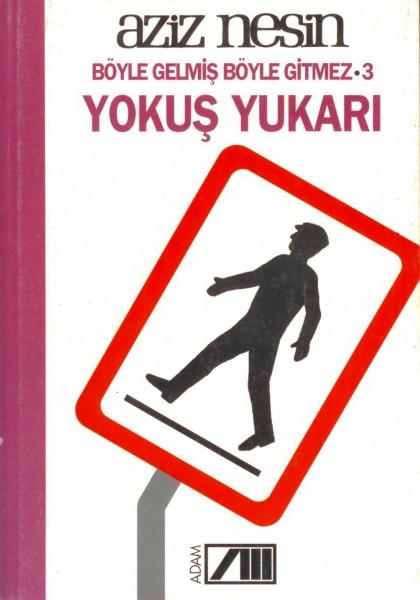 Böyle Gelmis Böyle Gitmez 3-yokus Yukari / Ani