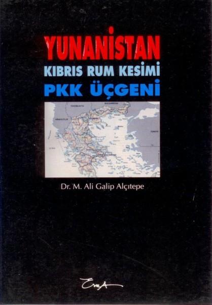 YUNANISTAN KIBRIS RUM KESIMI VE PKK ÜCGENI