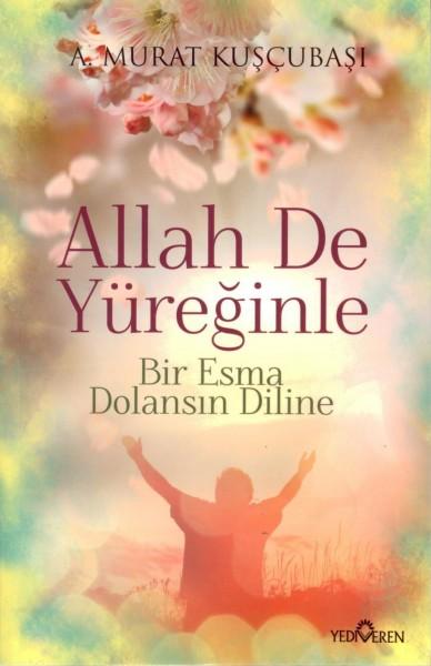 Allah De Yüreginle
