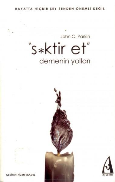 Siktir Et Demenin Yollari (Fuck it, türkce, Kitap)