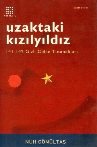 Uzaktaki Kizil Yildiz; 141-142 Gizli Celse Tutanaklari